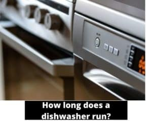 How long does a dishwasher run?